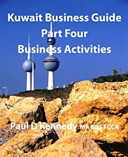 Kuwait Business Guide Part Four: Business Activities by [Kennedy, Paul]