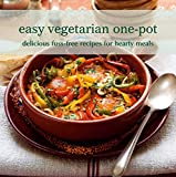 Easy Vegetarian One Pot: Delicous Fuss-Free Recipes for Hearty Meals