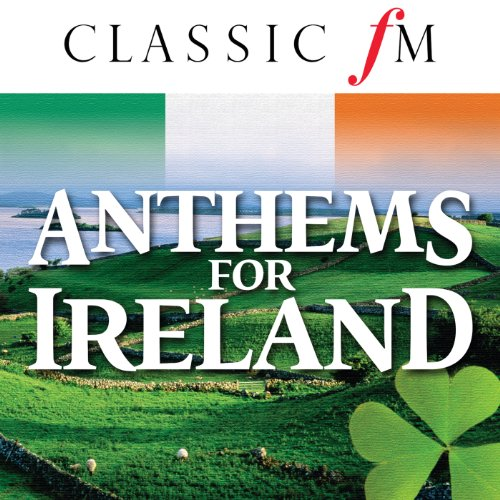 Anthems For Ireland (By Classi...