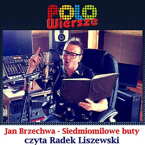 Polo Wiersze Jan Brzechwa Siedmiomilowe Buty By Radek