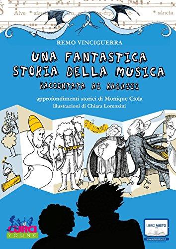 Una fantastica storia della musica raccontata ai ragazzi. Con espansione online