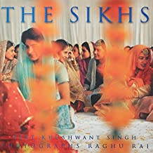 Sikhs, the by KHUSHWANT SINGH, RAGHU RAI published by Roli Books Pvt Ltd (2000)
