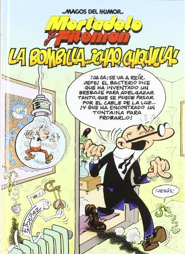 Mortadelo y Filemón. La bombilla... ¡chao, chiquilla! (Magos del Humor 149) (Bruguera Clásica) por Francisco Ibáñez