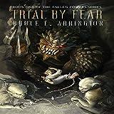 Trial by Fear: Fallen Powers Series, Book One