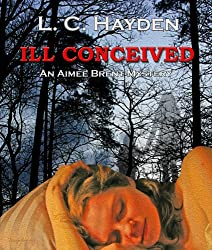 ILL Conceived (Aimee Brent Mystery Series Book 1)