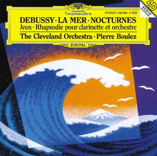 Debussy: Nocturnes; Première Rhapsodie; Jeux; La Mer