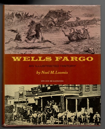 wells-fargo-an-illustrated-history-with-over-300-illustrations