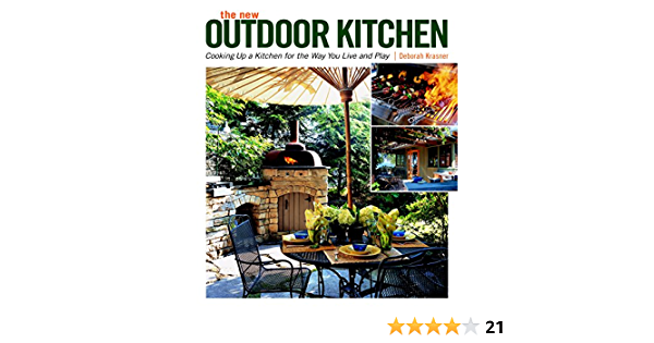 The New Outdoor Kitchen Cooking Up A Kitchen For The Way You Live And Play Krasner Deborah Amazon De Bucher