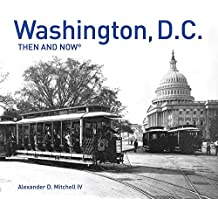 WASHINGTON DC THEN & NOW(R) CO (Then and Now#174;)
