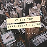 At The Top (feat. Benny B Slice)