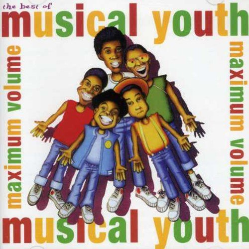 The Best of Musical Youth - Maximum Volume