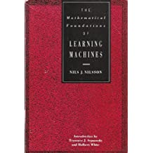 The Mathematical Foundations of Learning Machines by Nils J. Nilsson (1990-01-31)