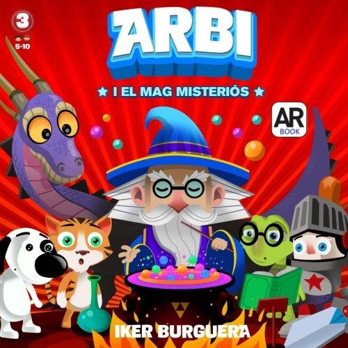ARBI i el mag misterios - Llibre Realitat Augmentada por Iker Burguera