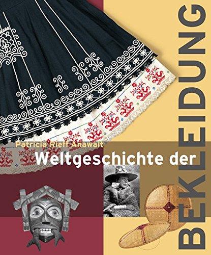(Weltgeschichte der Bekleidung: Geschichte Traditionen Kulturen)