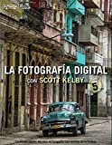 La fotografía digital con Scott Kelby. Volumen 5 (Photoclub)