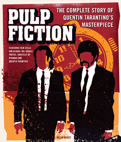 Pulp Fiction: The Complete Story of Quentin Tarantino's Masterpiece por Jason Bailey