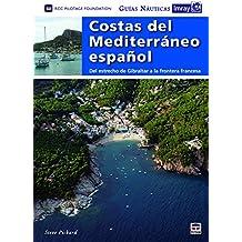 GUÍAS NÁUTICAS IMRAY. COSTAS DEL MEDITERRÁNEO: Del estrecho de Gibraltar a la fontera francesa