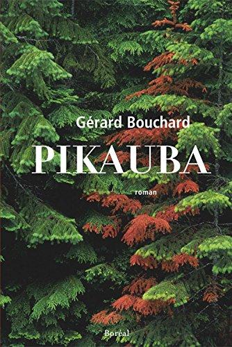 Lire des livres en ligne gratuits sans télécharger des livres complets Pikauba B00B1T7DVI by Gérard Bouchard en français iBook