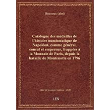 Catalogue des médailles de l'histoire numismatique de Napoléon, comme général, consul et empereur, f