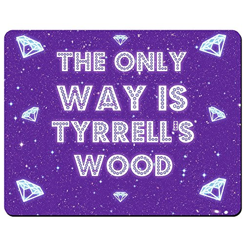 The only Way Is Tyrrell 's Holz–PREMIUM Mauspad (5Dick)