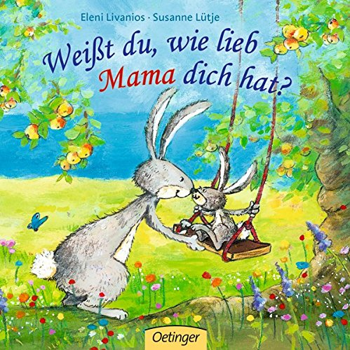 Weißt du, wie lieb Mama dich hat?