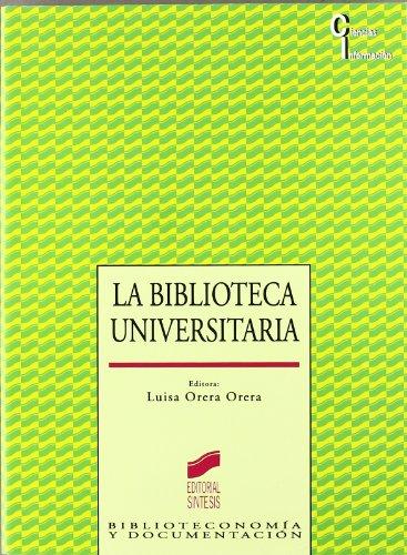 La biblioteca universitaria (Ciencias de la información) por Luisa Orera Orera