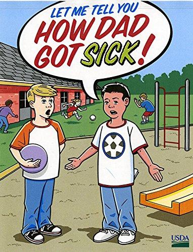 Let Me Tell You How Dad Got Sick = Dejame Contarte Como Papa Se Enfermo