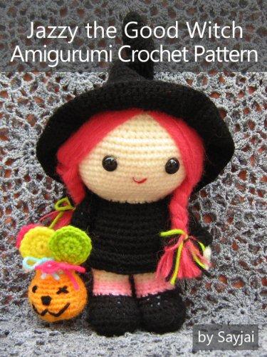 Jazzy the Good Witch Amigurumi Crochet Pattern (English Edition)