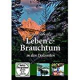 Ewiges Südtirol - Leben & Brauchtum in den Dolomiten