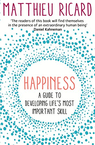 happiness-a-guide-to-developing-lifes-most-important-skill-english-edition