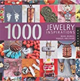 1,000 Jewelry Inspirations: Beads, Baubles, Dangles, and Chains (1000 Series) by Sandra Salamony (2008-06-01)