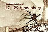 Das Zeppelin-Luftschiff LZ 129 Hindenburg