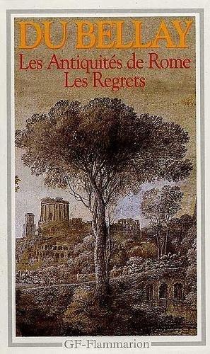 Les Antiquités de Rome - Les Regrets par Joachim Du Bellay