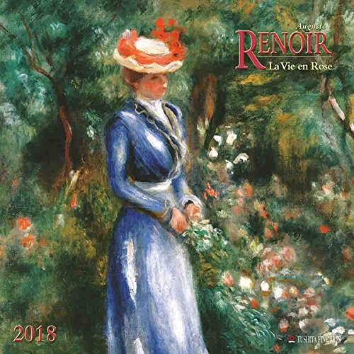 Auguste Renoir - La Vie en Rose 2018: Kalender 2018 (Tushita Fine Arts) - Pierre Auguste Renoir, Roses