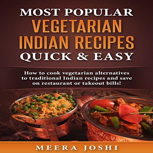 most-popular-vegetarian-indian-recipes-quick-easy-how-to-cook-vegetarian-alternatives-of-traditional