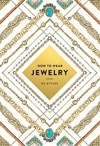 How to Wear Jewelry: 55 Styles por Jinnie Lee