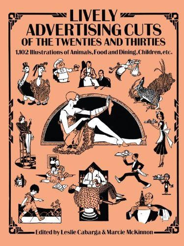 Lively Advertising Cuts of the Twenties and Thirties: 1,102 Illustrations of Animals, Food and Dining, Children, etc. (Dover Pictorial Archive) (English Edition)