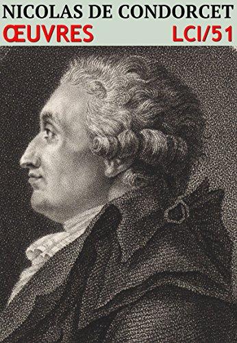 Nicolas de Condorcet - Oeuvres (Annoté): lci-51 (lci-eBooks) par Nicolas de Condorcet
