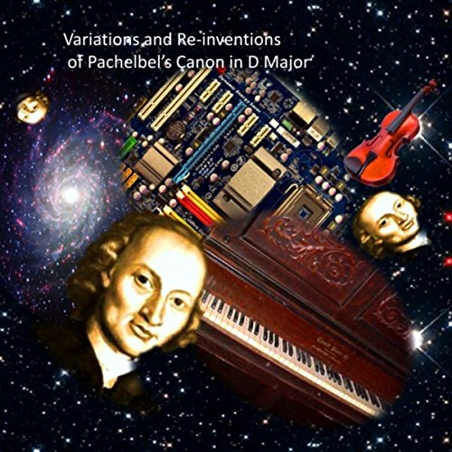 Variations and Re-inventions on Pachelbel's Canon in D Major Canon Digital Radio
