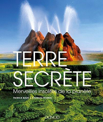terre secrète - merveilles insolites de la planète