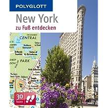 New York zu Fuß entdecken: Polyglott (Polyglott zu Fuß)