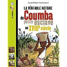 La véritable histoire de Coumba, petite esclave au XVIIIe siècle