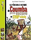Image de La véritable histoire de Coumba, petite esclave au XVIIIe siècle