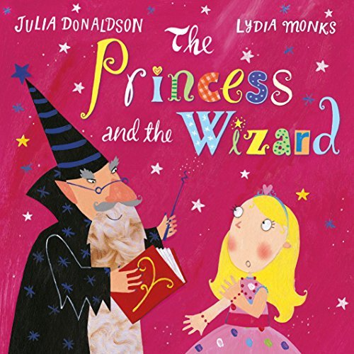 The Princess and the Wizard by Julia Donaldson (2016-05-05)