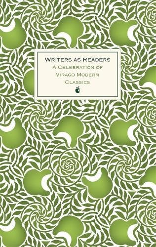 Writers as Readers: A Celebration of Virago Modern Classics