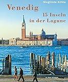 Venedig - 15 Inseln in der Lagune - Sieglinde Köhle