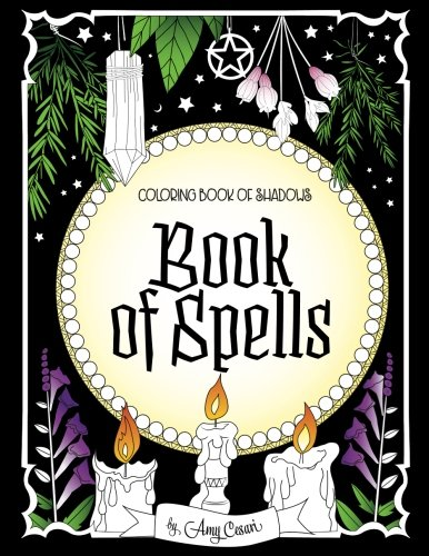 Coloring Book of Shadows: Book of Spells por Amy Cesari