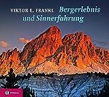 Bergerlebnis und Sinnerfahrung - Viktor E. Frankl