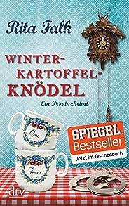 Winterkartoffelknödel: Der erste Fall für den Eberhofer, Ein Provinzkrimi (Franz Eberhofer)