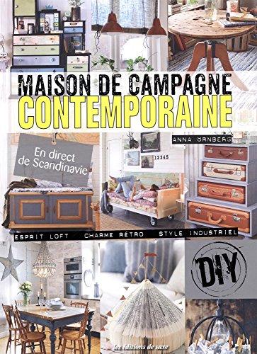 Maison de campagne contemporaine : En direct de Scandinavie - Esprit loft - Charme rétro - Style industriel